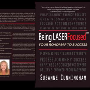 Being LASERFocused™ by Susanne Cunningham